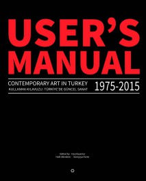 USERS MANUAL 2.0: Contemporary Art in Turkey 1975-2015