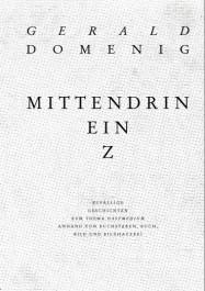 Gerald Domenig: MITTEN DRIN EIN Z