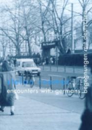 Begegnungen mit Deutschen / Encounters wit