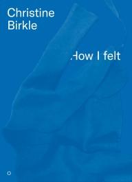 How I Felt_Christine Birkle