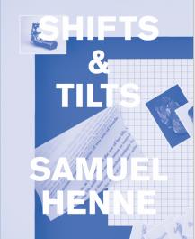 Samuel Henne - shifts & tilts