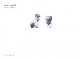 Johannes Wald. body of stone