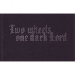 Two Wheels One Dark Lord