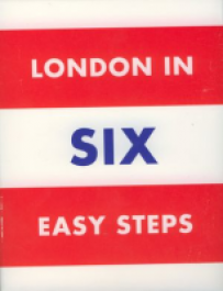 London in Six Easy Steps: Six Curators, Six Weeks, Six Perspectives