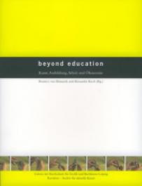 beyond education. Kunst, Ausbildung, Arbeit und Ökonomie