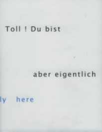 Toll, Du bist dort, aber eigentlich hier / Great! You are there, but actually here