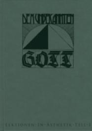 Dem unbekannten Gott - Lektionen in Ästhetik Teil I