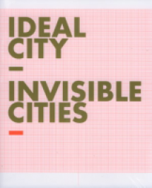 Ideal City - Invisible Cities