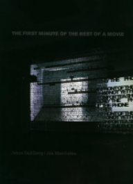 The first Minute of the Rest of a Movie, Jonas Dahlberg & Jan Mancuska