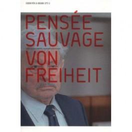 Pensee Sauvage - On Freedom Ausstellung Frankfurt)
