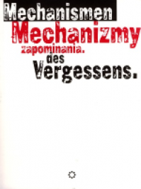 Mechanismen des Vergessens Mechanizmy zapominania