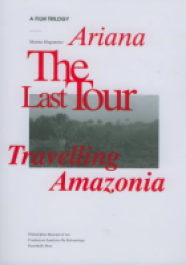 A Film Trilogy: Ariana, The Last Tour, and Travelling Amazonia