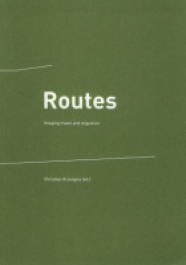 Routes. Imaging travel and migration