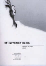 Re-Inventing Radio Aspects of Radio as Art