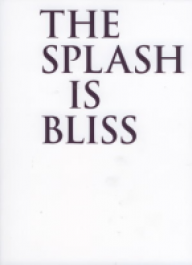 The Splash is Bliss