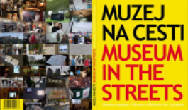 Muzej Na Cesti / Museum in the Streets