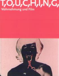 TOUCHING - Wahrnehmung und Film