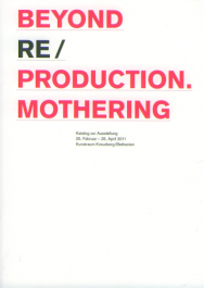 BEYOND RE/PRODUCTION.MOTHERING