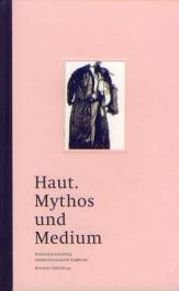 Haut. Mythos und Medium