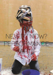 Never? Now? Performance Art!