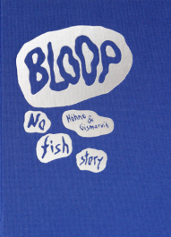 BLOOP - No fish story