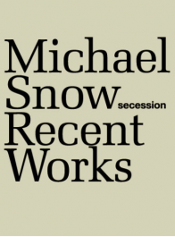 MICHAEL SNOW. Recent Works