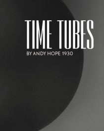 Time Tubes By Andy Hope 1930