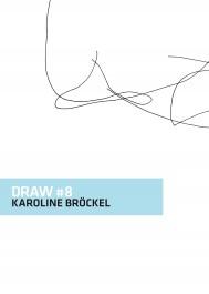 DRAW # 8 - Karoline Bröckel