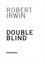 Robert Irwin: Double Blind