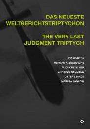 Das Neueste Weltgerichtstriptychon - The Very Last Judgment Triptych