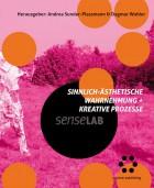 Sinnlich-ästhetische Wahrnehmung + kreative Prozesse