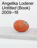 Angelika Loderer. Untitled (Book) 2009-19