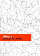 DRAW # 1 - Nora Schattauer