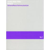 Schandfleck/Schmuckstück  Archiv Peter Piller Bd. 5