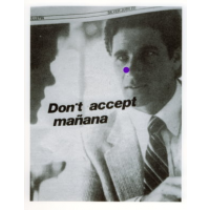 Don't accept manana