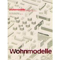 Wohnmodelle. Experiment und Alltag