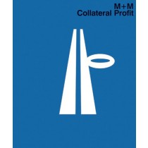 M+M: Collateral Profit
