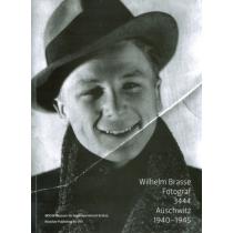 Wilhelm Brasse Fotograf 3444 - 2. Auflage 2012
